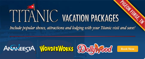 Titanic Pigeon Forge Vacation Packages